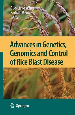 Advances in Genetics, Genomics and Control of Rice Blast Disease By Wang, Guo-liang (EDT)/ Valent, Barbara (EDT)